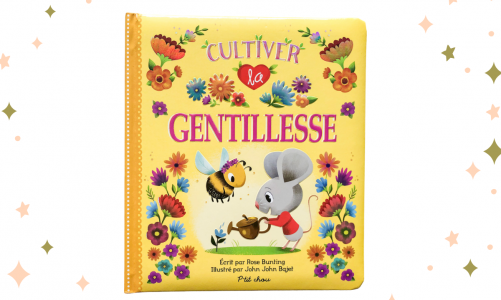 French children's book on kindness: Cultiver la gentillesse