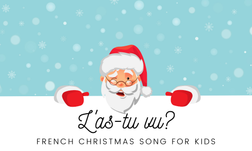 French Christmas song for kids: L'as-tu vu?