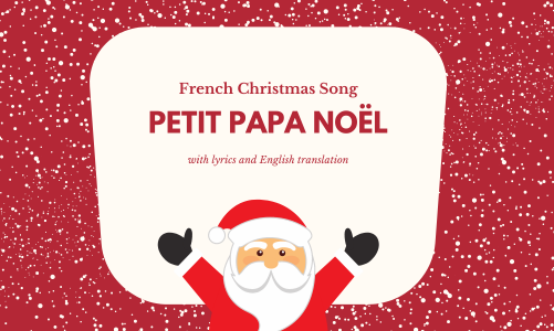French Christmas song for kids: Petit Papa Noël with lyrics
