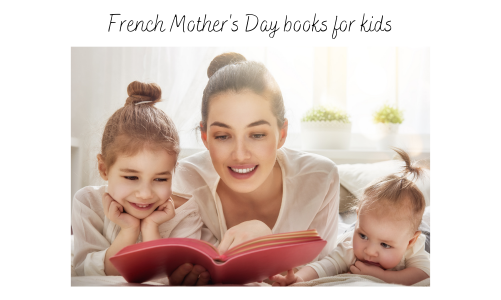 French Mother's Day books for kids (Gift ideas)