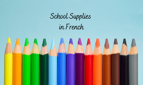 School supplies in French – des fournitures scolaires